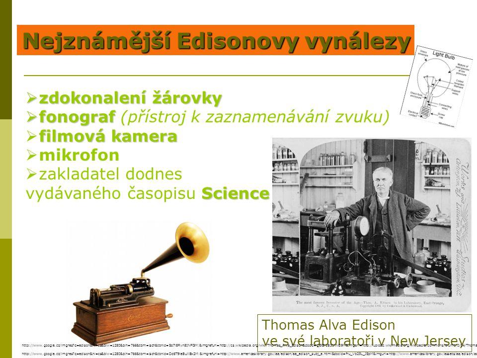Thomas Alva Edison ve své laboratoři v New Jersey Nejznámější Edisonovy vynálezy  zdokonalení žárovky  fonograf  fonograf (přístroj k zaznamenávání