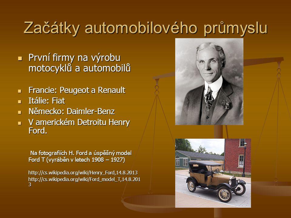 Začátky automobilového průmyslu První firmy na výrobu motocyklů a automobilů První firmy na výrobu motocyklů a automobilů Francie: Peugeot a Renault F