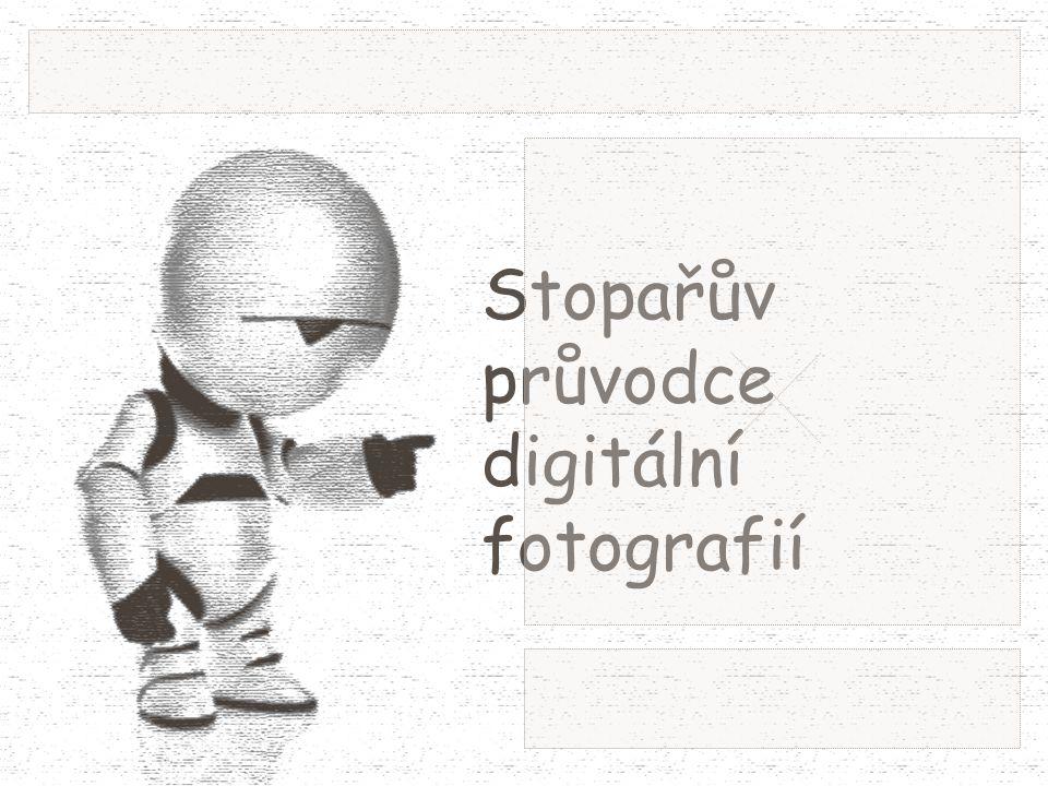 Stopařův průvodce digitální fotografií