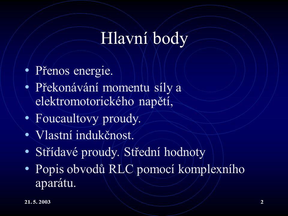 21.5. 20032 Hlavní body Přenos energie.