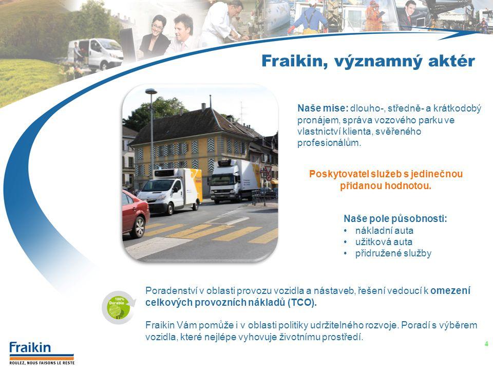 4 Fraikin, významný aktér Poradenství v oblasti provozu vozidla a nástaveb, řešení vedoucí k omezení celkových provozních nákladů (TCO). Fraikin Vám p