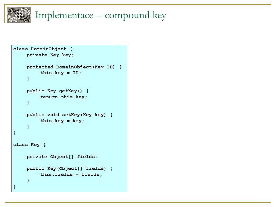 Získání hodnoty klíče Předat zodpovědnost databázi  Nejjednodušší, nic neřeším, databáze ID vygeneruje při insertu  Problém – každý databázový stroj může mít implementováno jinak – problém s ORM Auto-generated field  Nejběžnější Sekvence  Nemusí být dostupná na všech DB strojích GUID  Používat s rozvahou – příliš velký, špatně se s ním pracuje  {25892e17-80f6-415f-9c65-7395632f0223}