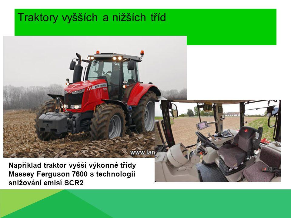 Traktory vyšších a nižších tříd Například traktor vyšší výkonné třídy Massey Ferguson 7600 s technologií snižování emisí SCR2