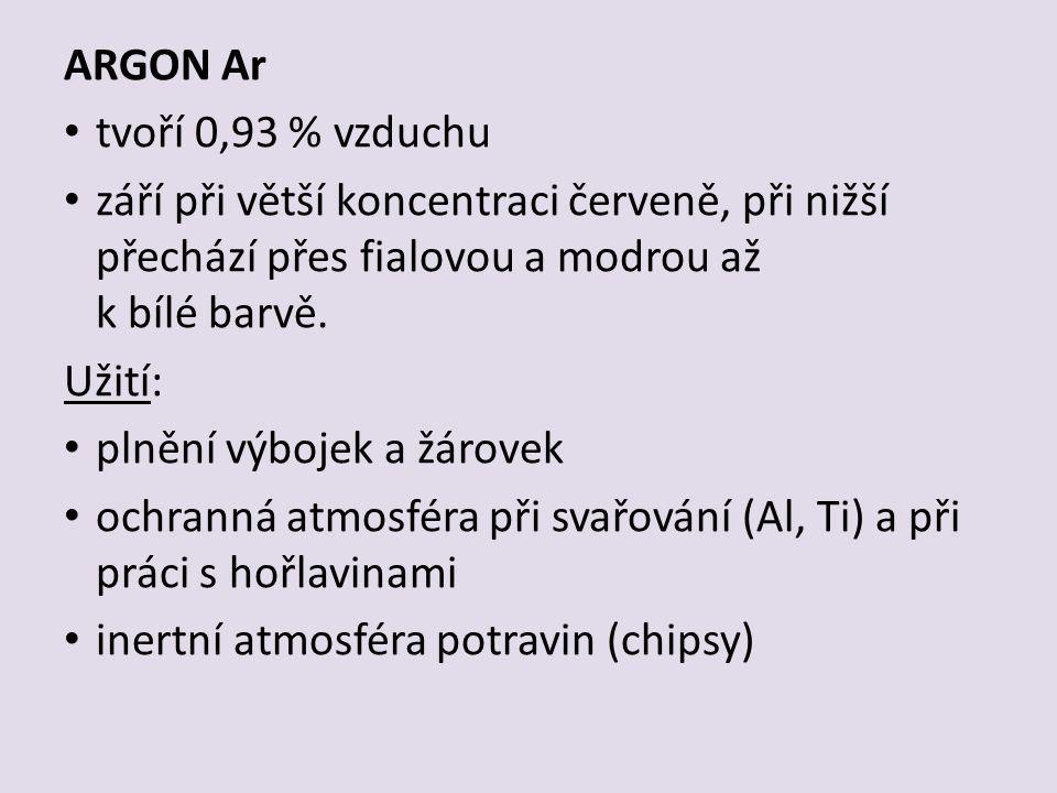 ARGON Ar tvoří 0,93 % vzduchu září při větší koncentraci červeně, při nižší přechází přes fialovou a modrou až k bílé barvě.