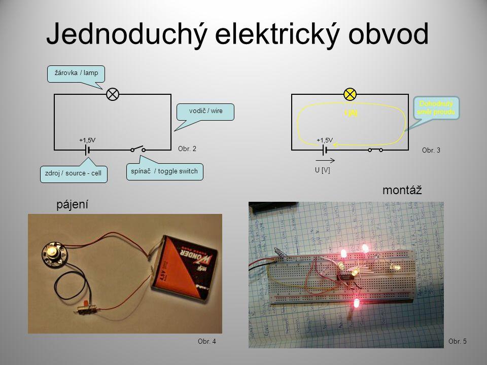Dohodnutý směr proudu Jednoduchý elektrický obvod pájení montáž zdroj / source - cell spínač / toggle switch žárovka / lamp vodič / wire U [V] I [A] O