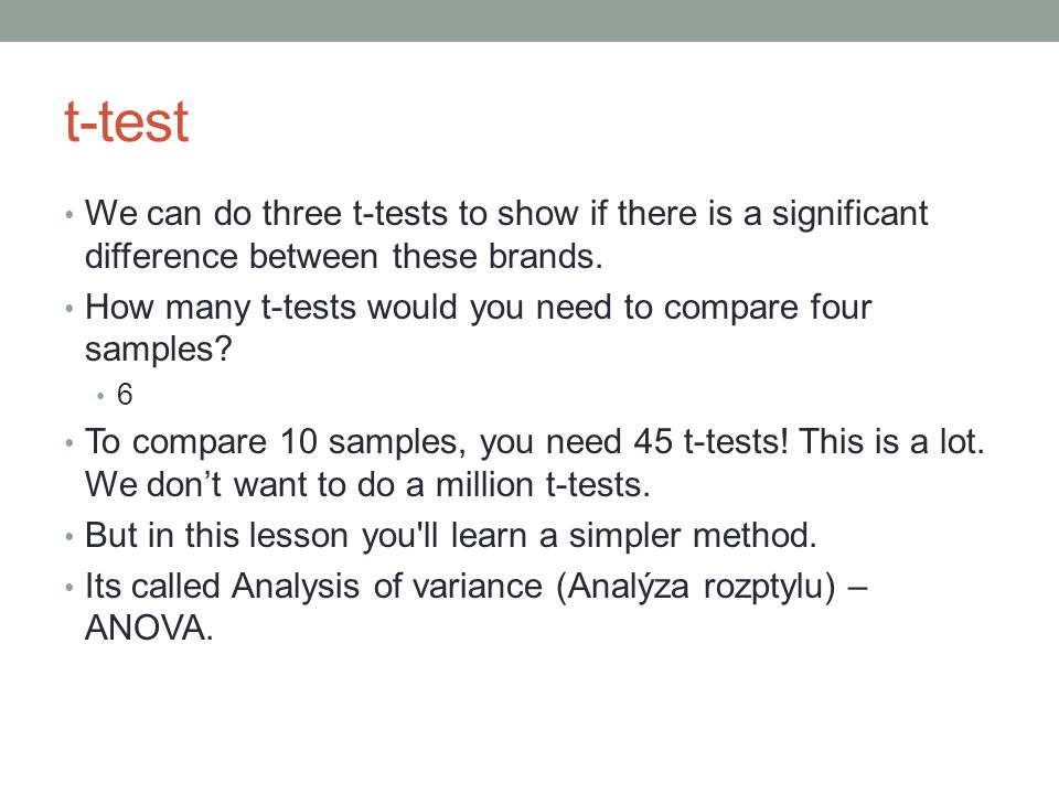 t-test We can do three t-tests to show if there is a significant difference between these brands.