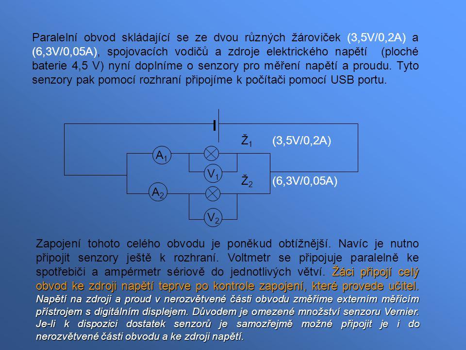 Paralelní obvod skládající se ze dvou různých žároviček (3,5V/0,2A) a (6,3V/0,05A), spojovacích vodičů a zdroje elektrického napětí (ploché baterie 4,