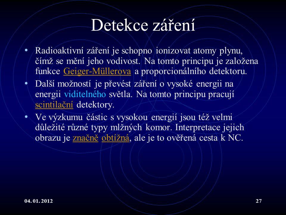 04. 01. 201227 Detekce záření Radioaktivní záření je schopno ionizovat atomy plynu, čímž se mění jeho vodivost. Na tomto principu je založena funkce G