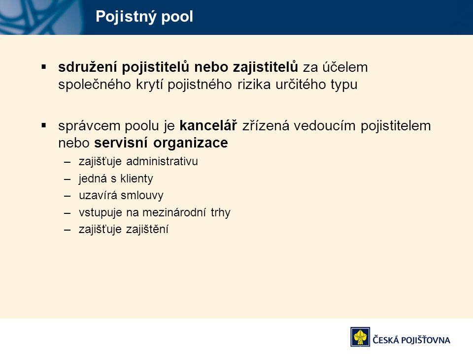 Pojistný pool  sdružení pojistitelů nebo zajistitelů za účelem společného krytí pojistného rizika určitého typu  správcem poolu je kancelář zřízená