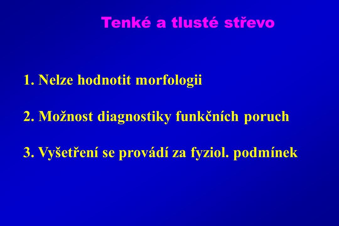 1.Nelze hodnotit morfologii 2. Možnost diagnostiky funkčních poruch 3.