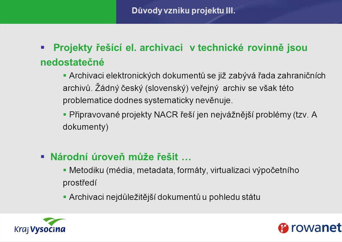 Důvody vzniku projektu III. Projekty řešící el.