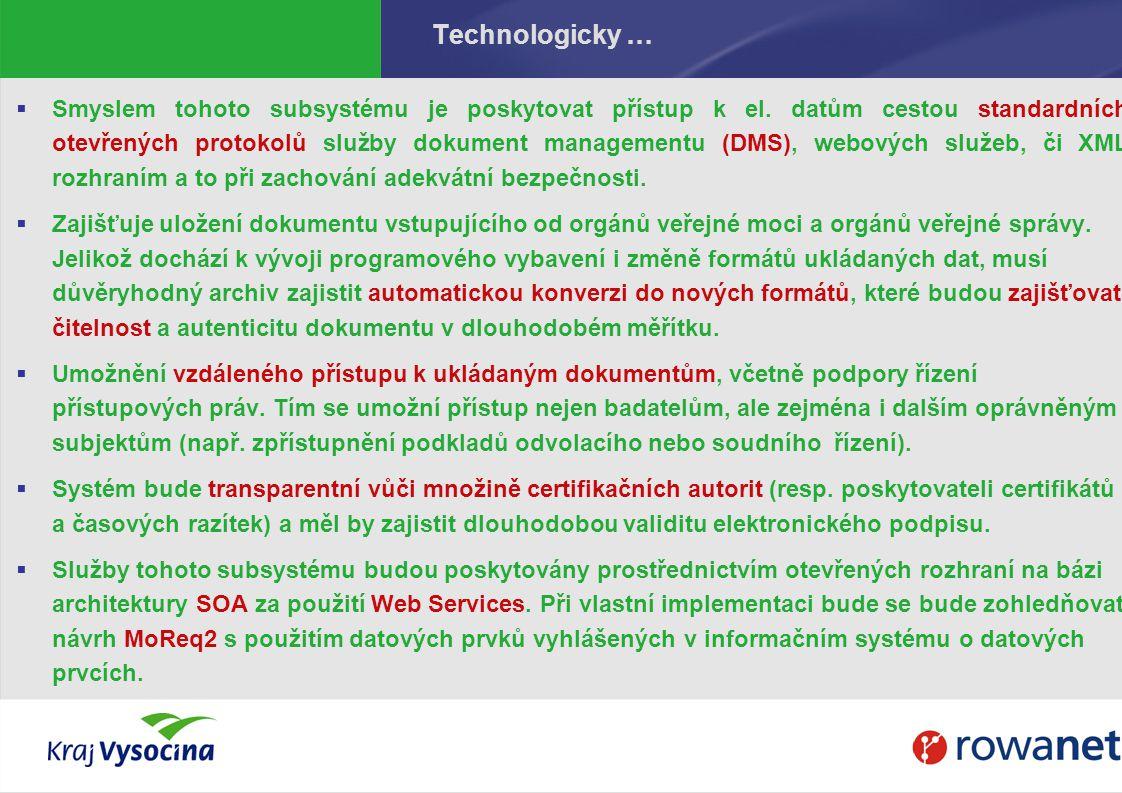 Technologicky …  Smyslem tohoto subsystému je poskytovat přístup k el.