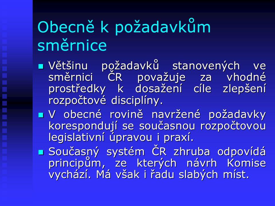 Obecně k požadavkům směrnice Většinu požadavků stanovených ve směrnici ČR považuje za vhodné prostředky k dosažení cíle zlepšení rozpočtové disciplíny.