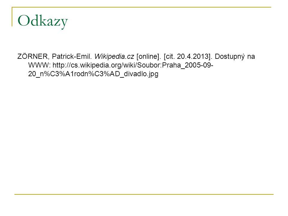 Odkazy ZÖRNER, Patrick-Emil. Wikipedia.cz [online]. [cit. 20.4.2013]. Dostupný na WWW: http://cs.wikipedia.org/wiki/Soubor:Praha_2005-09- 20_n%C3%A1ro