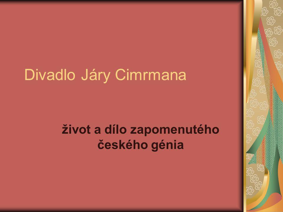 Divadlo Járy Cimrmana život a dílo zapomenutého českého génia