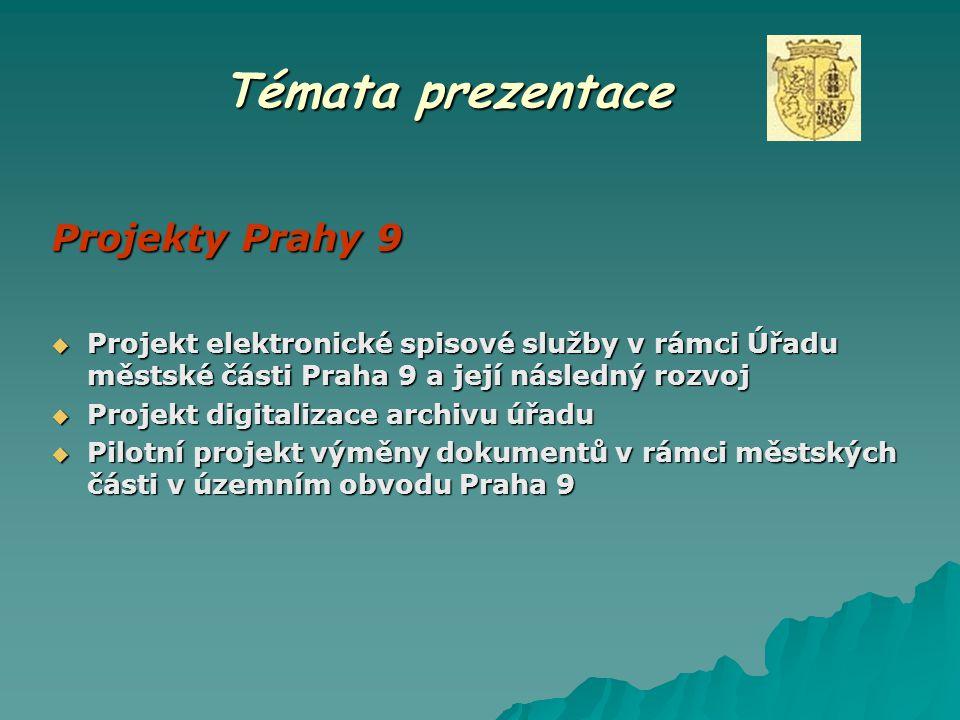 Témata prezentace Projekty Prahy 9  Projekt elektronické spisové služby v rámci Úřadu městské části Praha 9 a její následný rozvoj  Projekt digitali