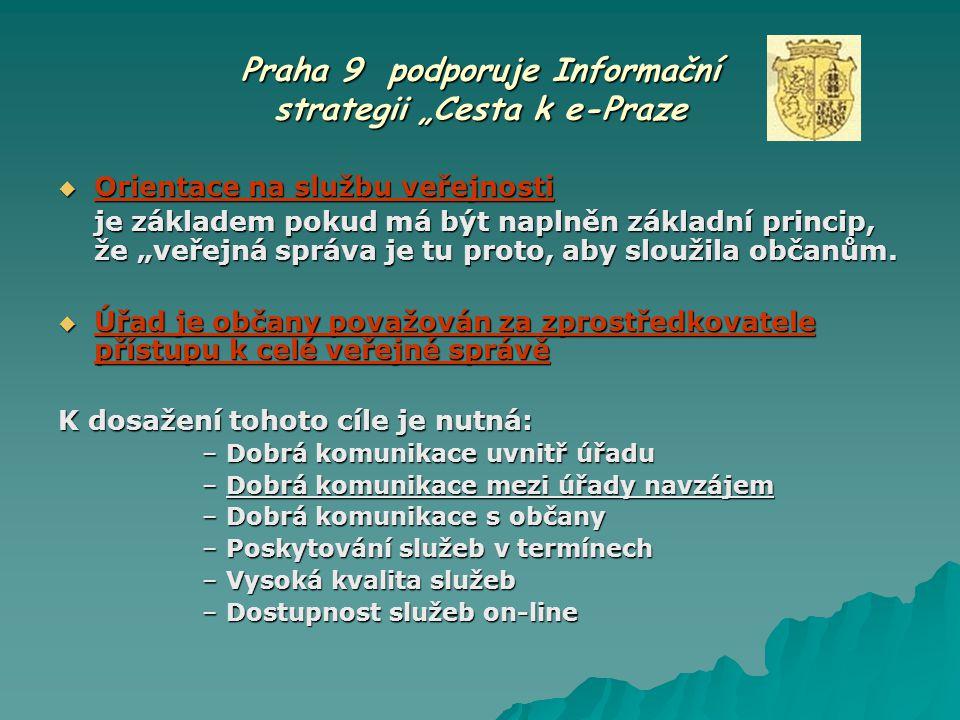"""Praha 9 podporuje Informační strategii """"Cesta k e-Praze  Orientace na službu veřejnosti je základem pokud má být naplněn základní princip, že """"veřejn"""