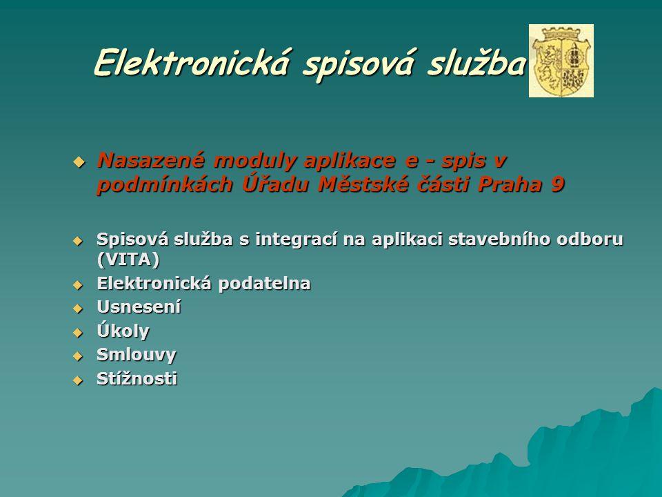Elektronická spisová služba  Nasazené moduly aplikace e - spis v podmínkách Úřadu Městské části Praha 9  Spisová služba s integrací na aplikaci stav