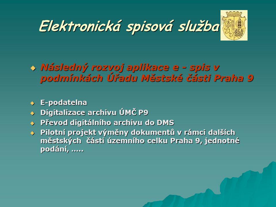 Elektronická spisová služba  Následný rozvoj aplikace e - spis v podmínkách Úřadu Městské části Praha 9  E-podatelna  Digitalizace archivu ÚMČ P9 