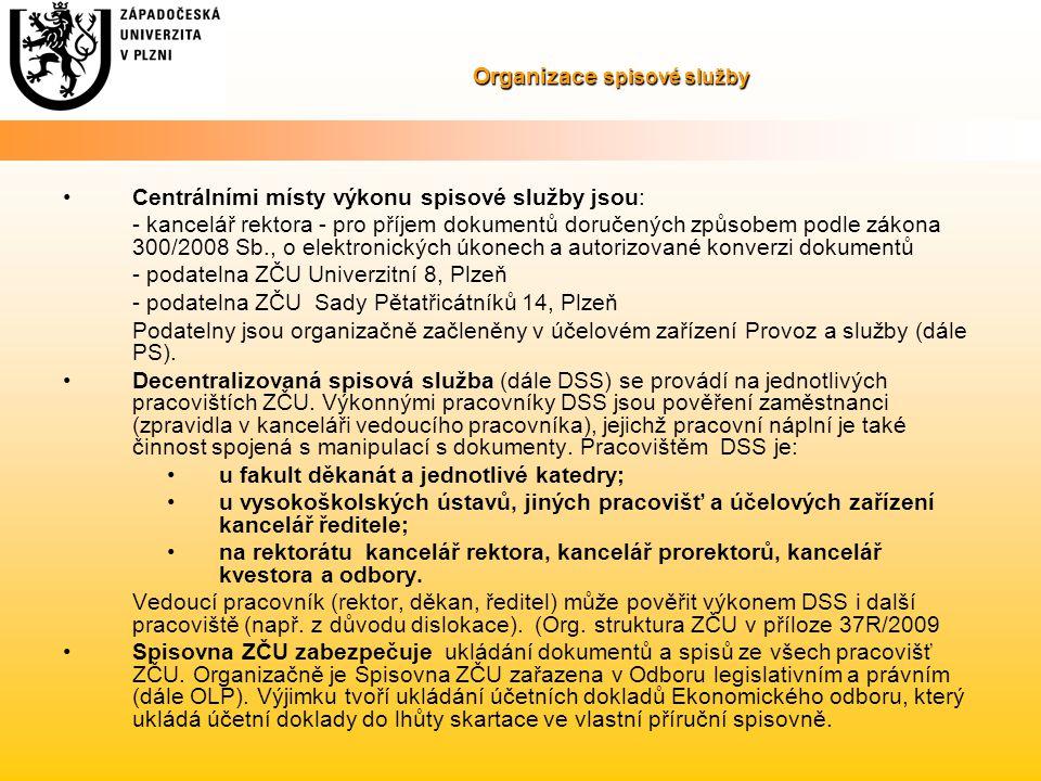 Organizace spisové služby Centrálními místy výkonu spisové služby jsou: - kancelář rektora - pro příjem dokumentů doručených způsobem podle zákona 300