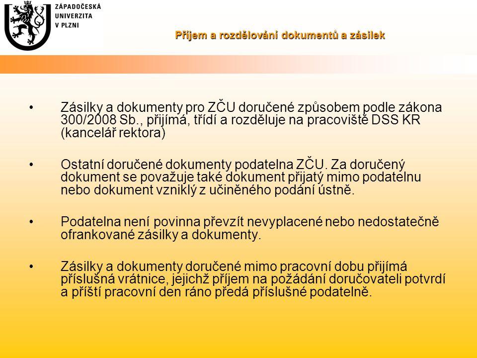 Příjem a rozdělování dokumentů a zásilek Zásilky a dokumenty pro ZČU doručené způsobem podle zákona 300/2008 Sb., přijímá, třídí a rozděluje na pracov