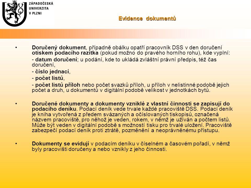 Evidence dokumentů Doručený dokument, případně obálku opatří pracovník DSS v den doručení otiskem podacího razítka (pokud možno do pravého horního roh