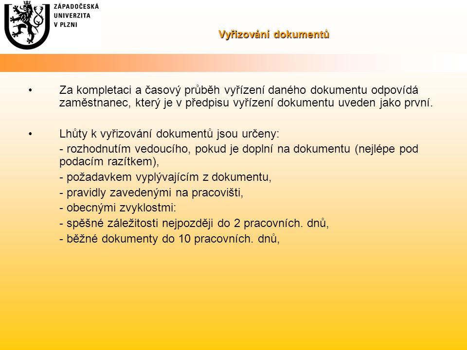 Vyřizování dokumentů Za kompletaci a časový průběh vyřízení daného dokumentu odpovídá zaměstnanec, který je v předpisu vyřízení dokumentu uveden jako