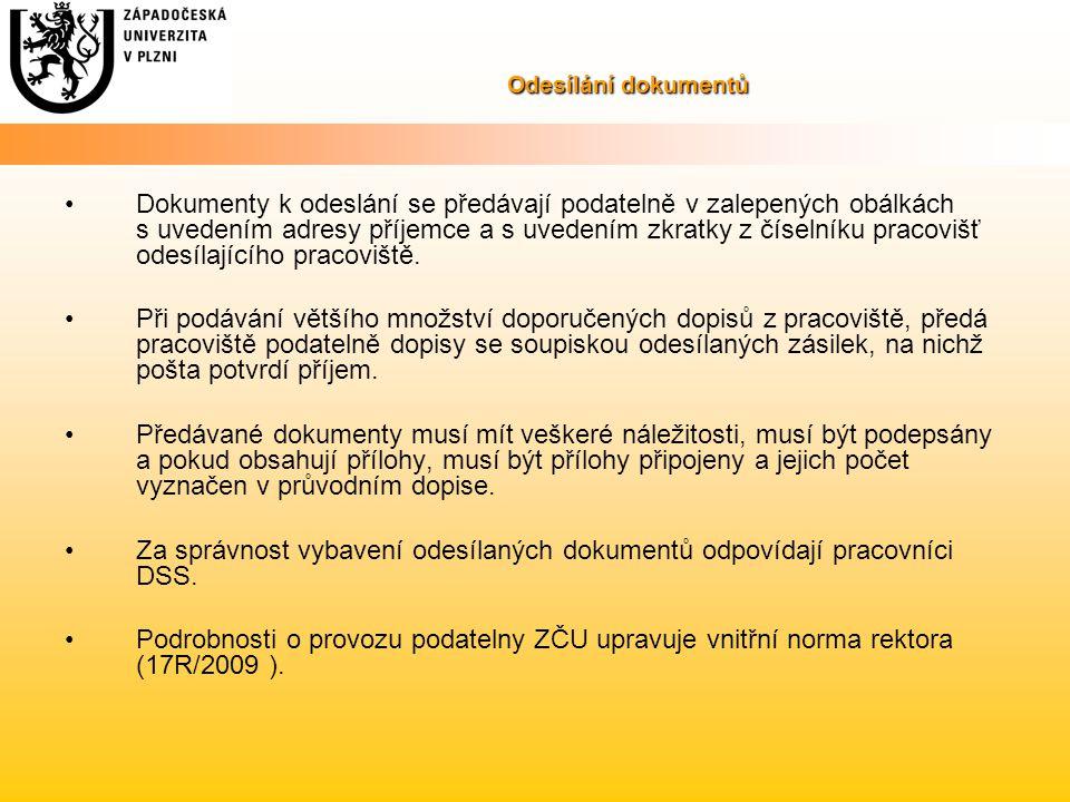 Odesílání dokumentů Dokumenty k odeslání se předávají podatelně v zalepených obálkách s uvedením adresy příjemce a s uvedením zkratky z číselníku prac