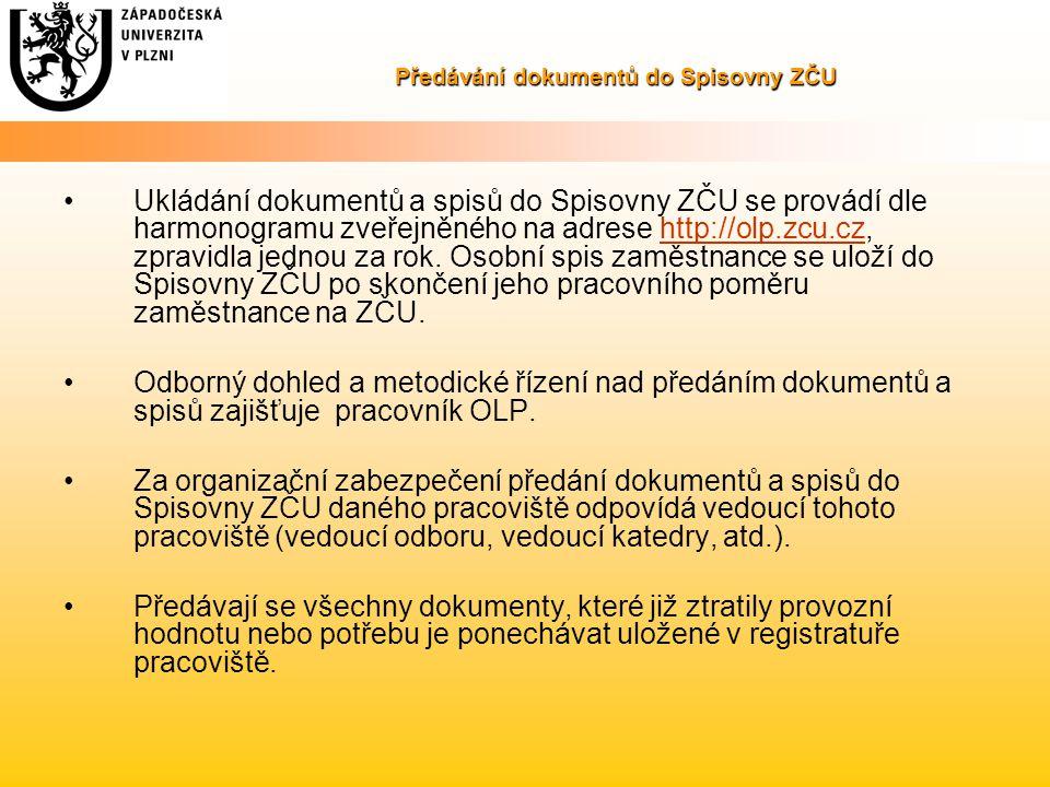 Předávání dokumentů do Spisovny ZČU Ukládání dokumentů a spisů do Spisovny ZČU se provádí dle harmonogramu zveřejněného na adrese http://olp.zcu.cz, zpravidla jednou za rok.