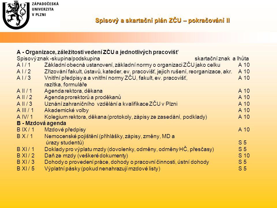 Spisový a skartační plán ZČU – pokračování II A - Organizace, záležitosti vedení ZČU a jednotlivých pracovišť Spisový znak -skupina/podskupina skartač