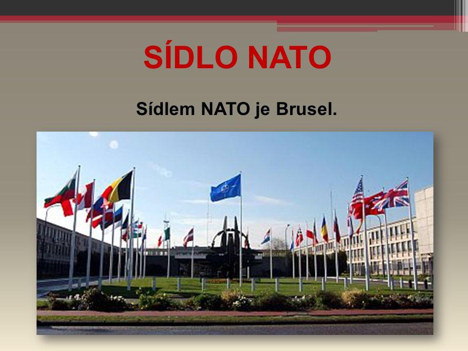 SÍDLO NATO Sídlem NATO je Brusel.