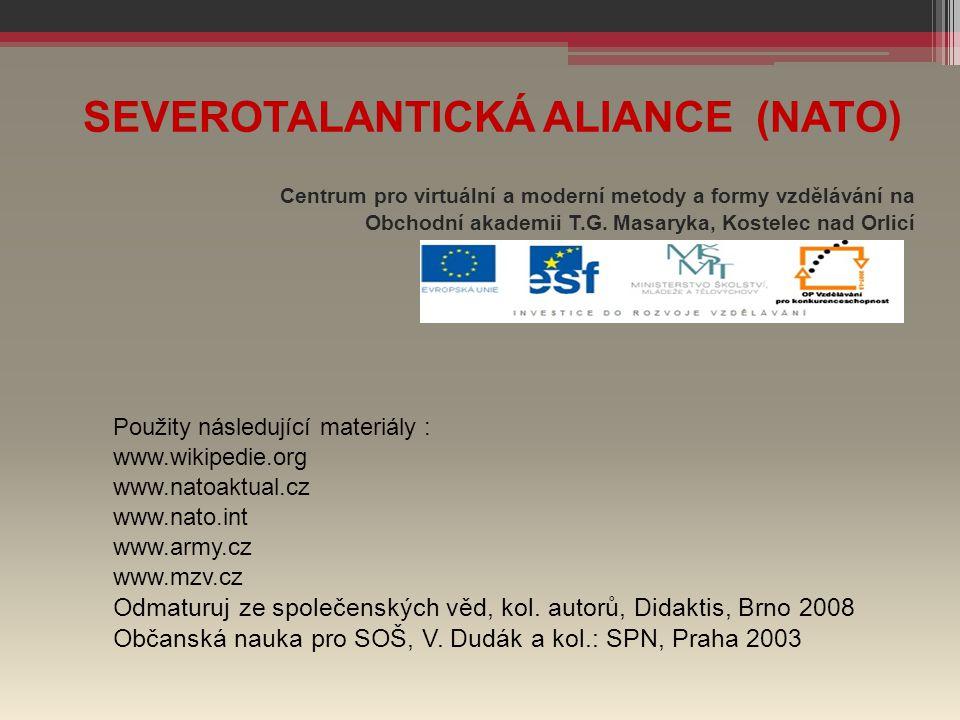 SEVEROTALANTICKÁ ALIANCE (NATO) Centrum pro virtuální a moderní metody a formy vzdělávání na Obchodní akademii T.G. Masaryka, Kostelec nad Orlicí Použ