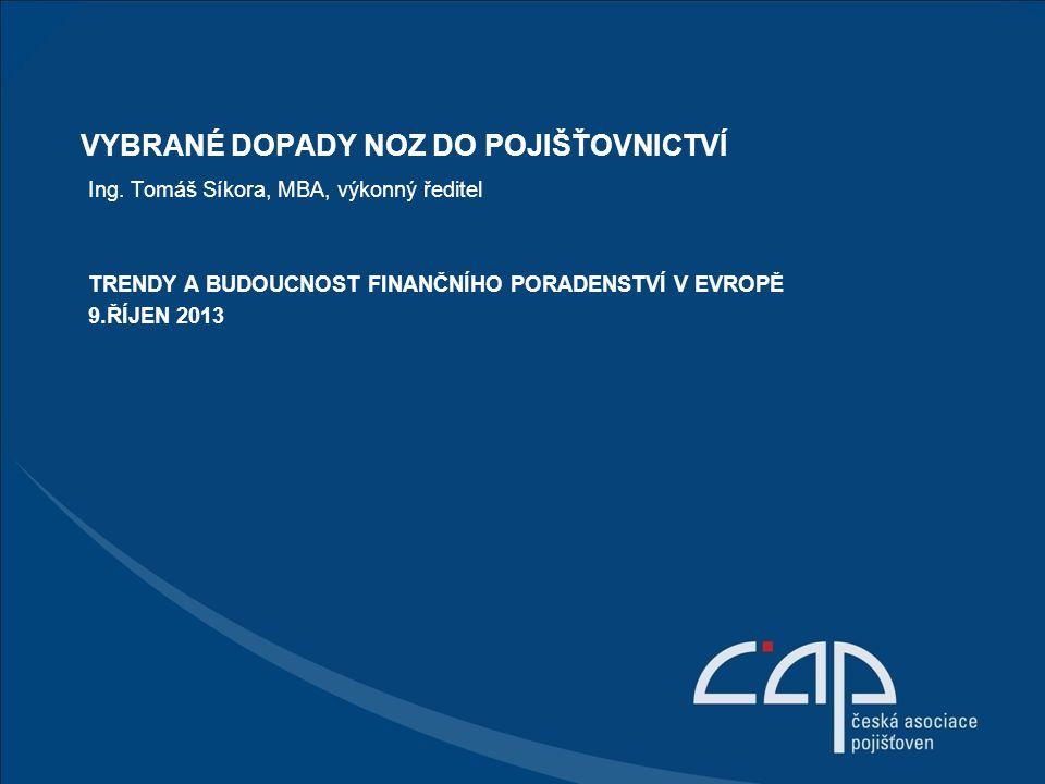 TRENDY A BUDOUCNOST FINANČNÍHO PORADENSTVÍ V EVROPĚ 9.ŘÍJEN 2013 Ing.