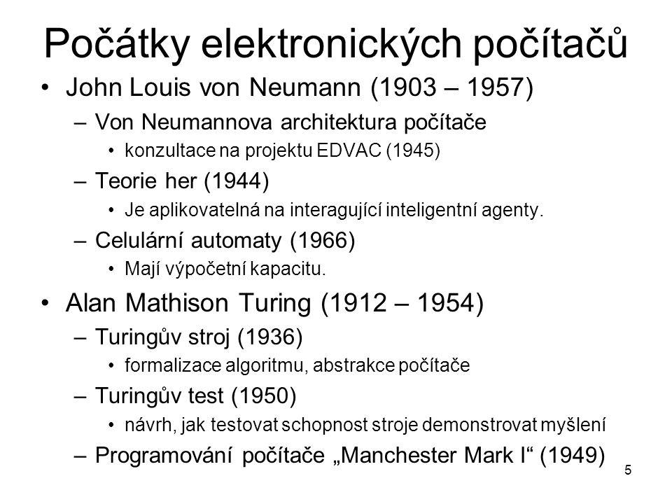 5 Počátky elektronických počítačů John Louis von Neumann (1903 – 1957) –Von Neumannova architektura počítače konzultace na projektu EDVAC (1945) –Teor