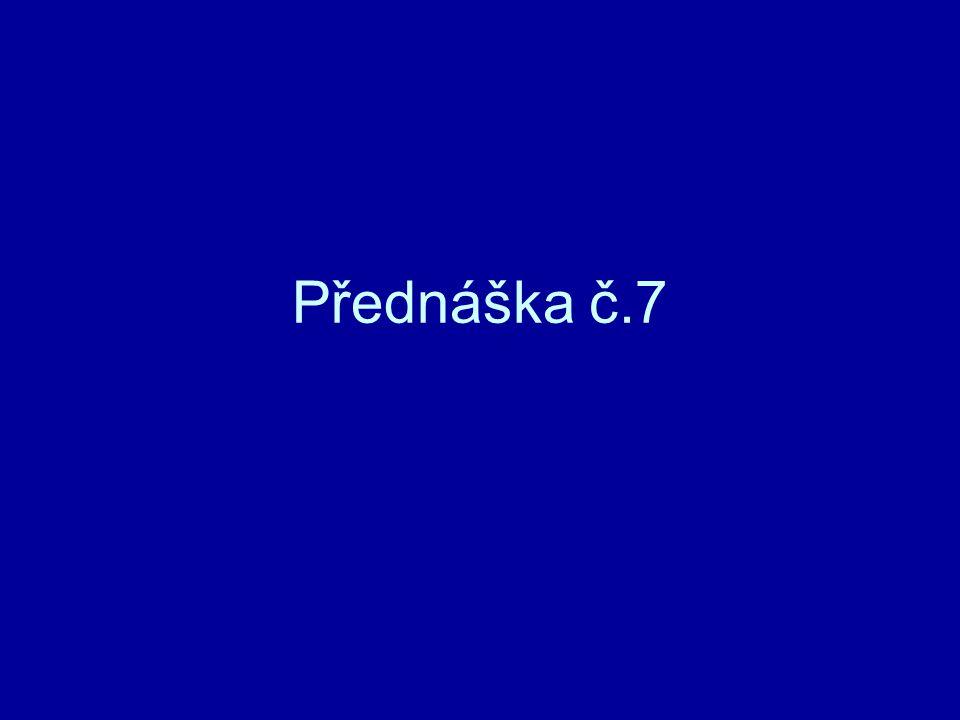 Přednáška č.7