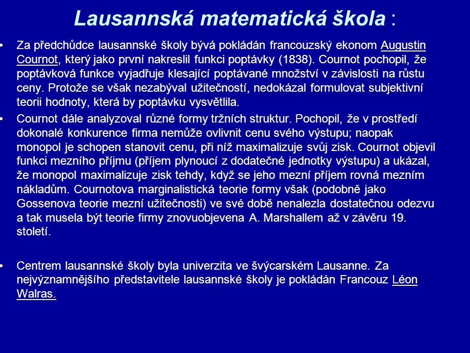 Lausannská matematická škola : Za předchůdce lausannské školy bývá pokládán francouzský ekonom Augustin Cournot, který jako první nakreslil funkci pop