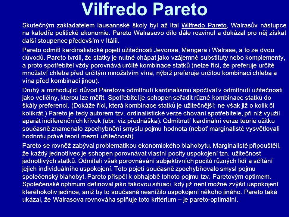 Vilfredo Pareto Skutečným zakladatelem lausannské školy byl až Ital Wilfredo Pareto, Walrasův nástupce na katedře politické ekonomie. Pareto Walrasovo