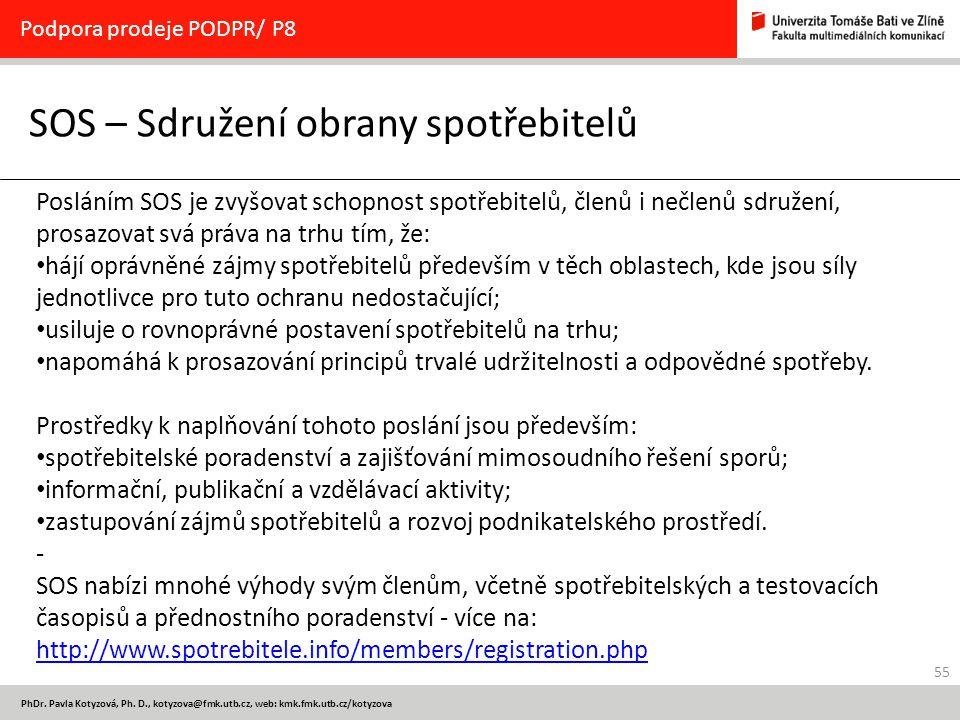 55 PhDr. Pavla Kotyzová, Ph. D., kotyzova@fmk.utb.cz, web: kmk.fmk.utb.cz/kotyzova SOS – Sdružení obrany spotřebitelů Podpora prodeje PODPR/ P8 Poslán