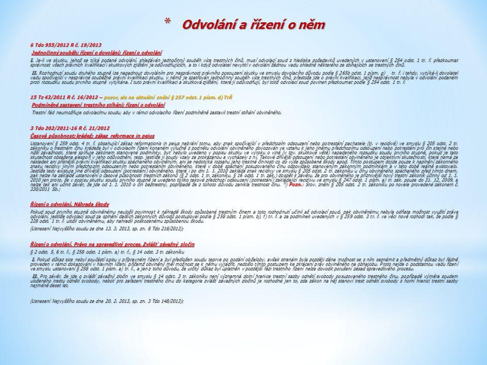 * Odvolání a řízení o něm 6 Tdo 955/2012 R č. 19/2013 Jednočinný souběh; řízení o dovolání; řízení o odvolání Jednočinný souběh; řízení o dovolání; ří