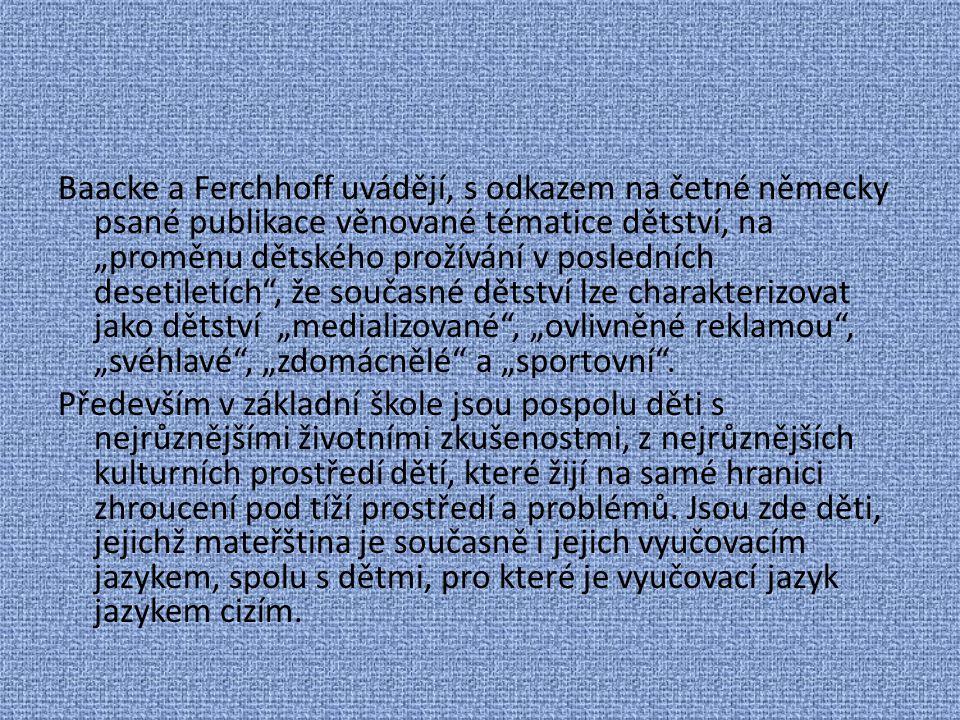 """Baacke a Ferchhoff uvádějí, s odkazem na četné německy psané publikace věnované tématice dětství, na """"proměnu dětského prožívání v posledních desetile"""