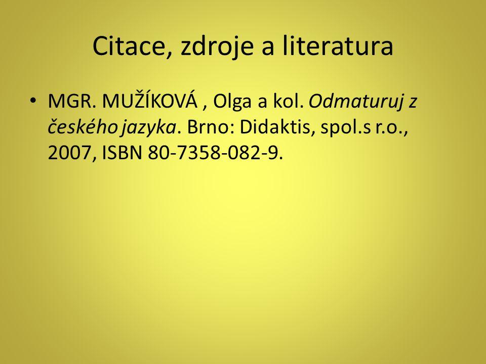 Citace, zdroje a literatura MGR. MUŽÍKOVÁ, Olga a kol.
