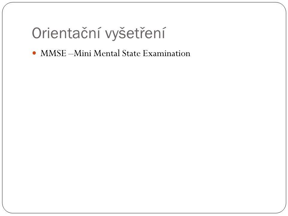 Orientační vyšetření MMSE –Mini Mental State Examination