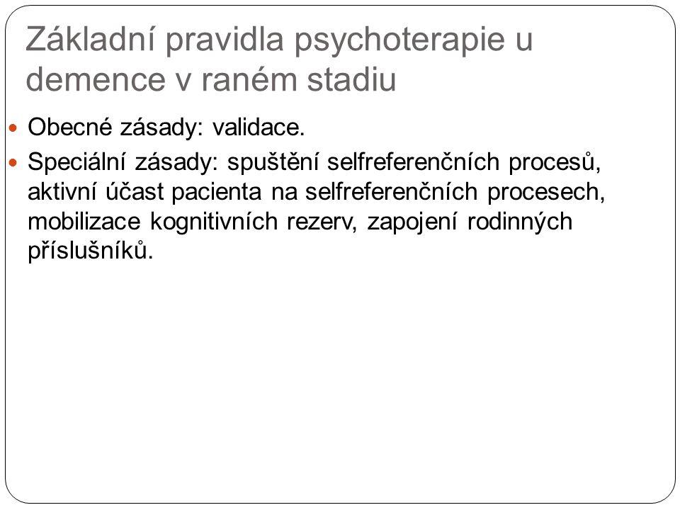 Základní pravidla psychoterapie u demence v raném stadiu Obecné zásady: validace.