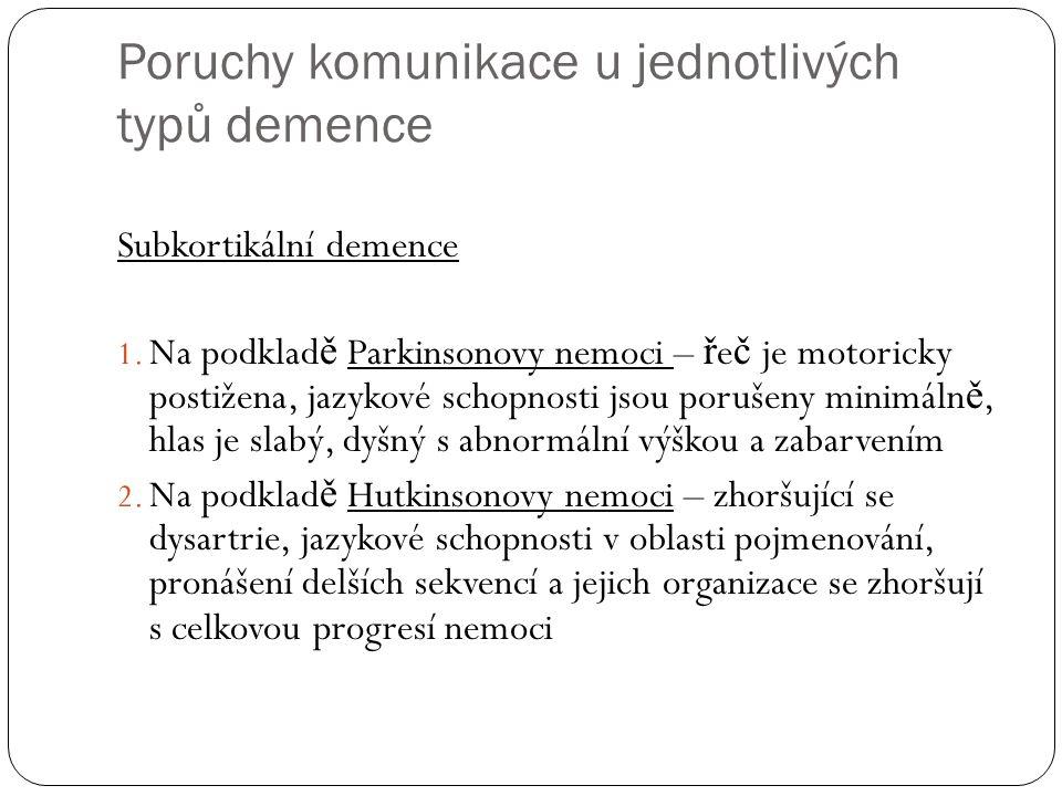 Poruchy komunikace u jednotlivých typů demence Subkortikální demence 1.