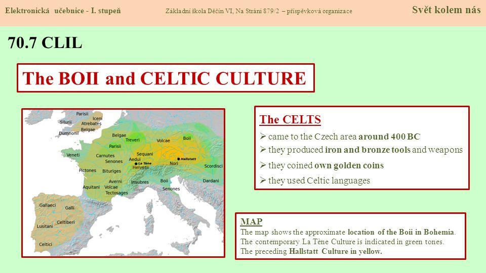 70.7 CLIL Elektronická učebnice - I. stupeň Základní škola Děčín VI, Na Stráni 879/2 – příspěvková organizace Svět kolem nás The BOII and CELTIC CULTU