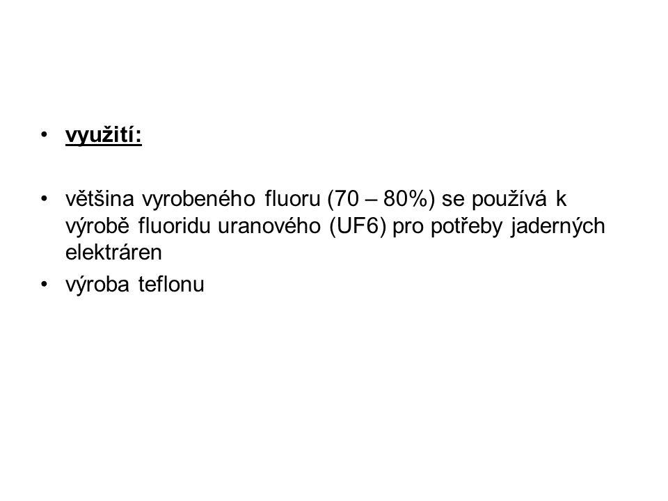 využití: většina vyrobeného fluoru (70 – 80%) se používá k výrobě fluoridu uranového (UF6) pro potřeby jaderných elektráren výroba teflonu
