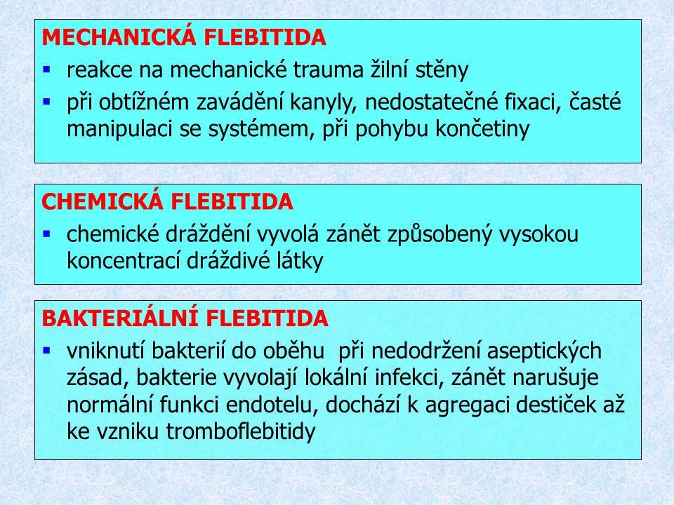 EXTRAVAZACE, INFILTRACE  pronikání podávaných látek mimo cévní řečiště  únik některých látek může vyvolat lokální zánět nebo nekrózu tkáně (vazopresory, kardiotonika, cytostatika, koncentráty elektrolytů)  příznaky: bledá kůže, na dotek chladná, otok, bolest nebo pálení  rizikové faktory: těsná nebo nedostatečná fixace kanyly, pohyb končetiny, pacienti s periferní neuropatií, rakovinou, senioři, nezhojené otvory po předchozích kanylacích  ukončit podání farmak, antidota (kortikoidy, heparin), studené nebo alkoholové obklady