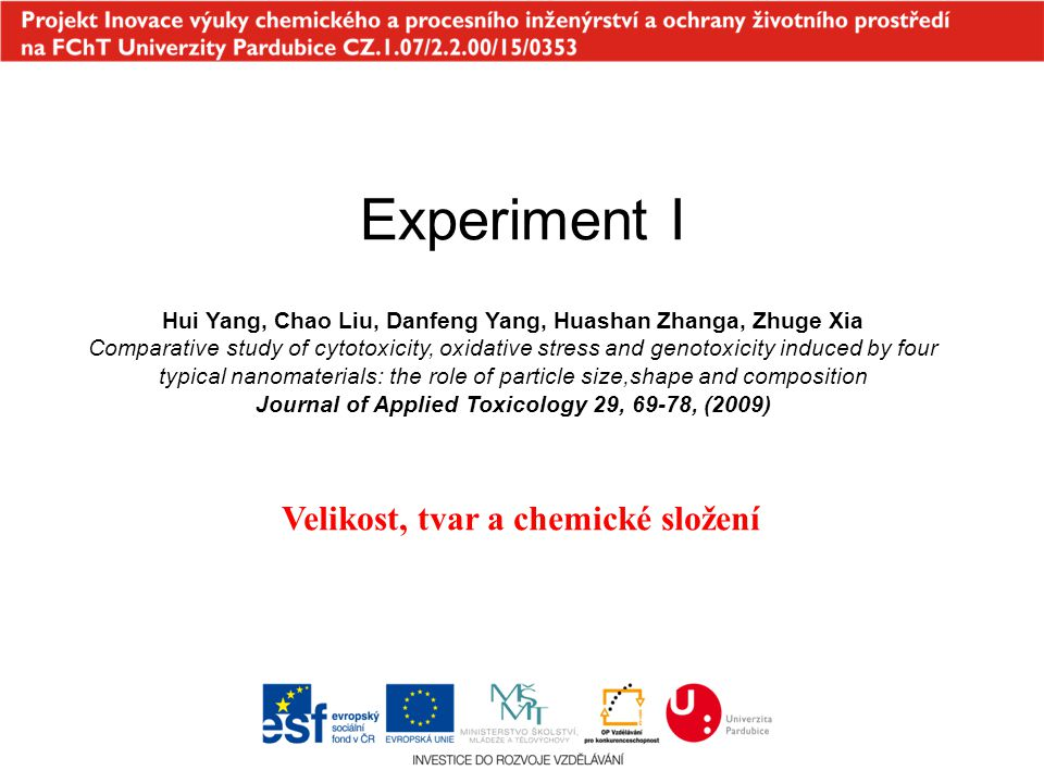 Experiment I Hui Yang, Chao Liu, Danfeng Yang, Huashan Zhanga, Zhuge Xia Comparative study of cytotoxicity, oxidative stress and genotoxicity induced