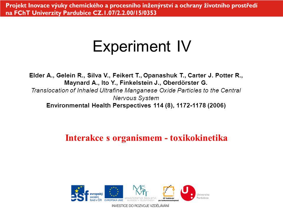 Experiment IV Elder A., Gelein R., Silva V., Feikert T., Opanashuk T., Carter J. Potter R., Maynard A., Ito Y., Finkelstein J., Oberdörster G. Translo