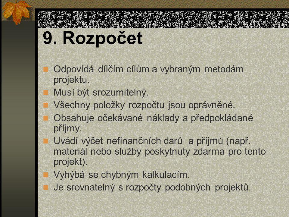 9. Rozpočet Odpovídá dílčím cílům a vybraným metodám projektu.